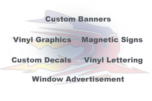 Custom Banners, Vinyl Graphics, Magnetic Signs, Custom Decals, Vinyl Lettering, Window Advertisement